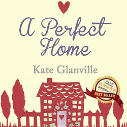 A Perfect Home novel by Kate Glanville